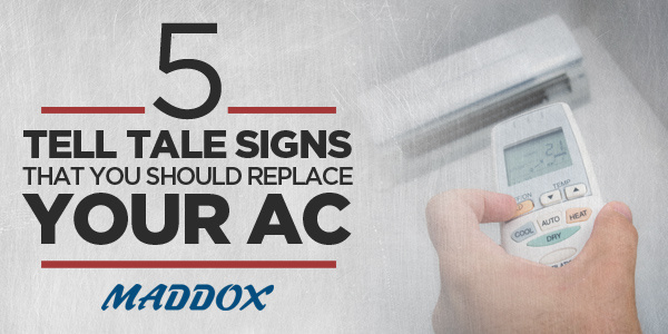 5 Telltale Signs That You Should Replace Your AC