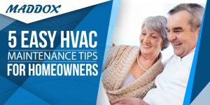 5 Easy HVAC Maintenance Tips For Homeowners