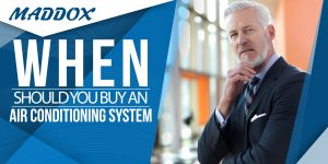 When Should You Buy An Air Conditioning System