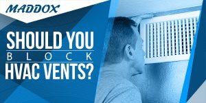 Should You Block HVAC Vents?