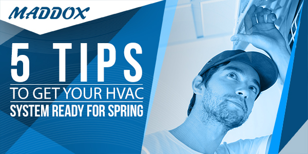 5 Tips To Get Your HVAC System Ready For Spring