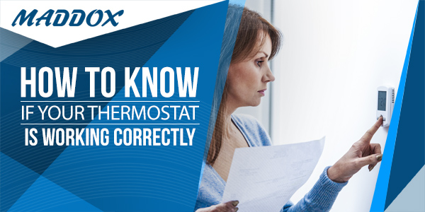 How to Know if Your Thermostat is Working Correctly