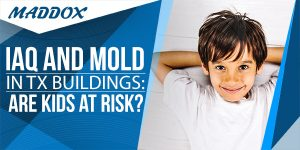 IAQ and Mold in TX Buildings: Are Kids at Risk?