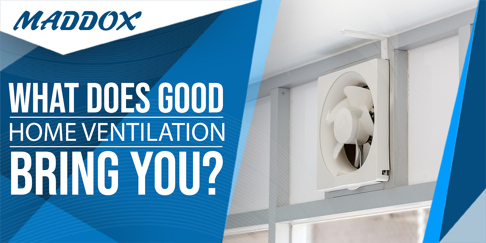 What Does Good Home Ventilation Bring You?