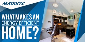 What Makes An Energy-Efficient Home?