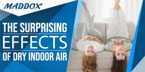 The Surprising Effects of Dry Indoor Air