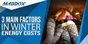 3 Main Factors In Winter Energy Costs