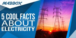 5 Cool Facts about Electricity